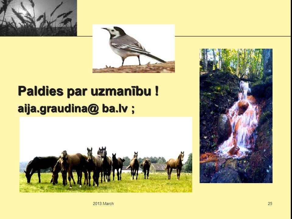 2013.March25 Paldies par uzmanību ! aija.graudina@ ba.lv ;