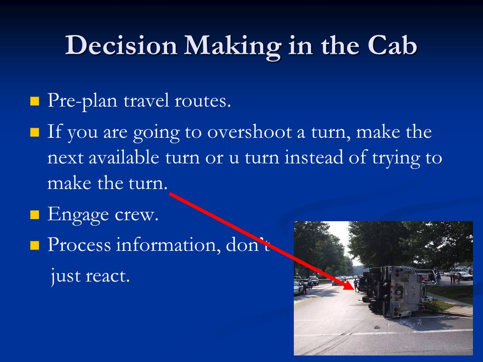 Decision Making in the Cab Pre-plan travel routes.