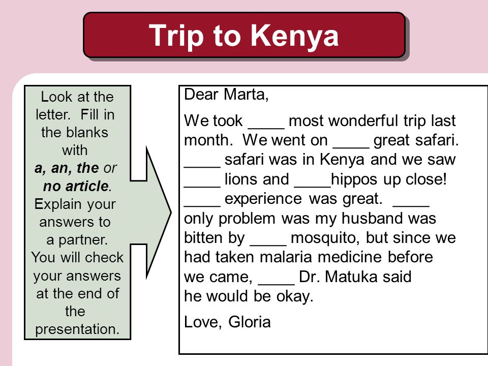 Dear Marta, We took ____ most wonderful trip last month.
