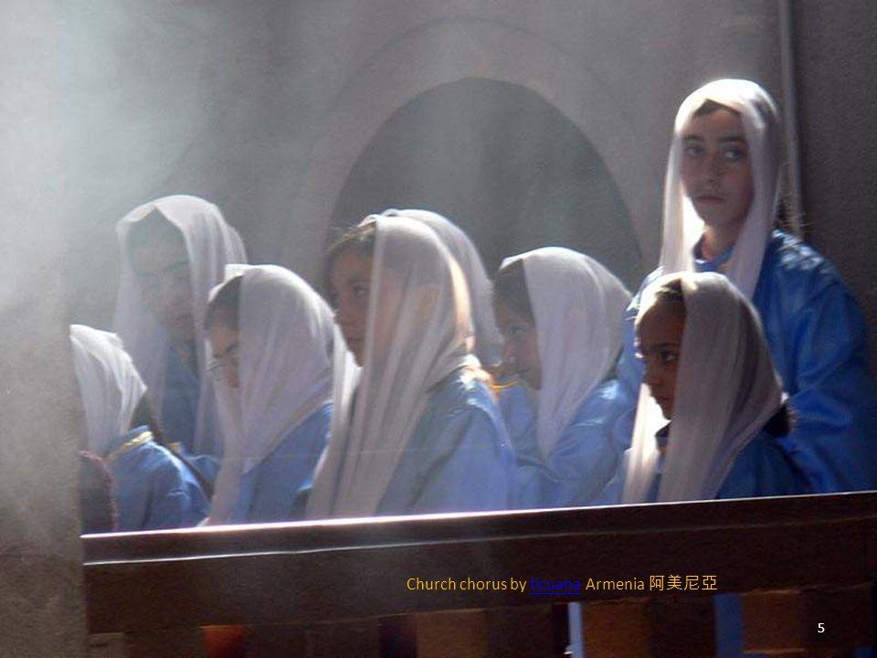 Church chorus by ticuana Armenia 阿美尼亞ticuana 5