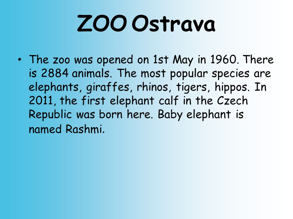 ZOO Ostrava The zoo was opened on 1st May in 1960.