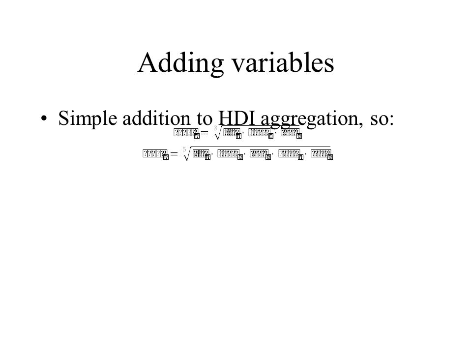 Adding variables Simple addition to HDI aggregation, so: