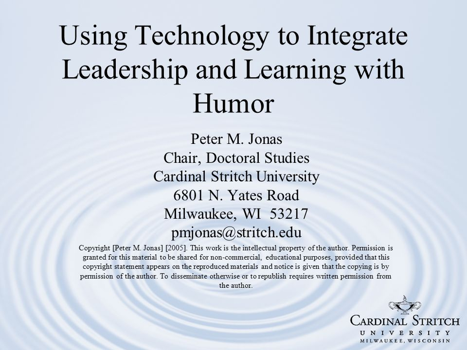 Using Technology to Integrate Leadership and Learning with Humor Peter M.