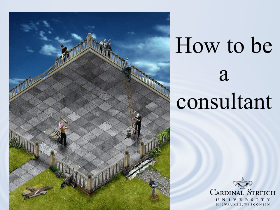 How to be a consultant
