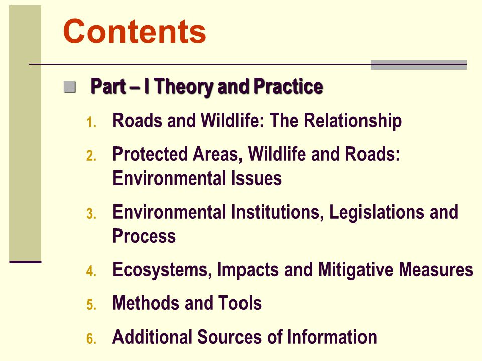 Contents Part – I Theory and Practice Part – I Theory and Practice 1. Roads and Wildlife: The Relationship 2. Protected Areas, Wildlife and Roads: Env
