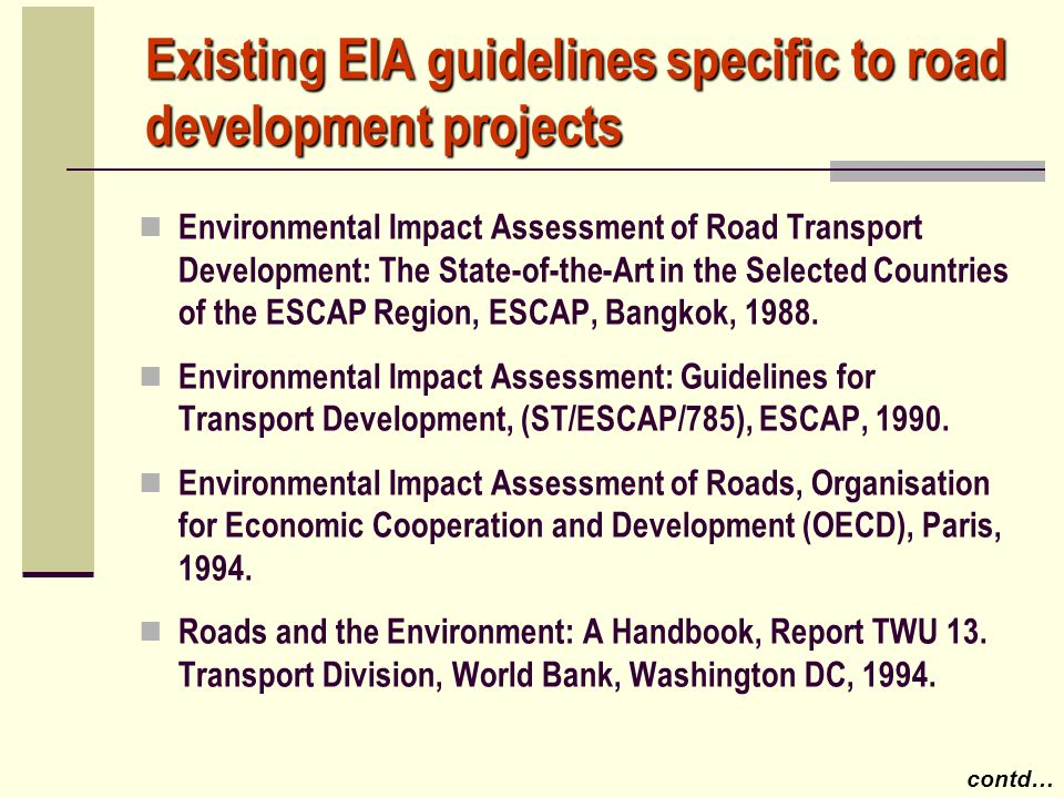 Existing EIA guidelines specific to road development projects Environmental Impact Assessment of Road Transport Development: The State-of-the-Art in t