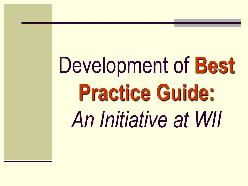 Best Practice Guide: Development of Best Practice Guide: An Initiative at WII