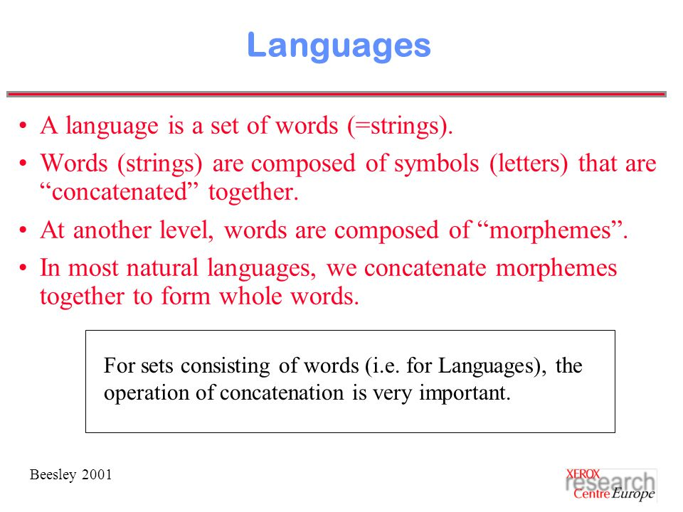 Beesley 2001 Languages A language is a set of words (=strings).