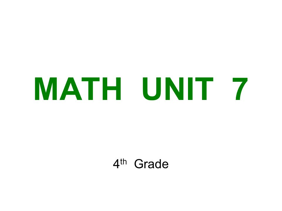 MATH UNIT 7 4 th Grade