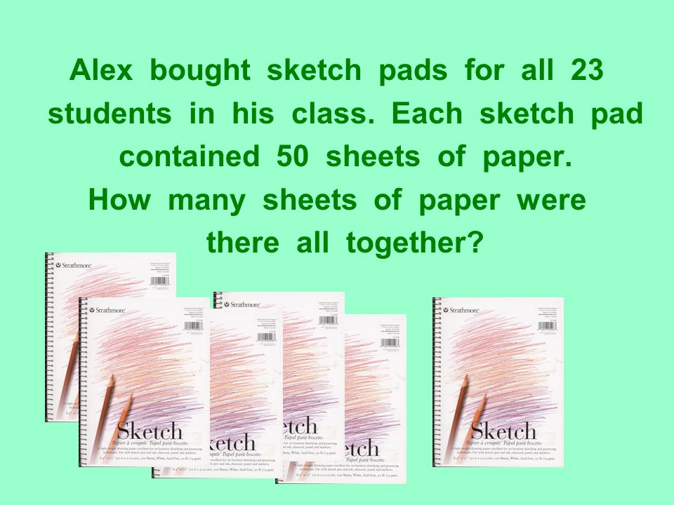 Alex bought sketch pads for all 23 students in his class. Each sketch pad contained 50 sheets of paper. How many sheets of paper were there all togeth
