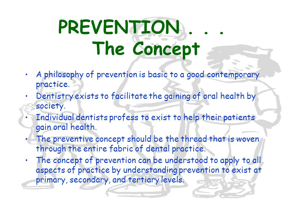 LEVELS OF PREVENTION PRIMARY PREVENTION –Occurs in the clinically pre-pathologic period.