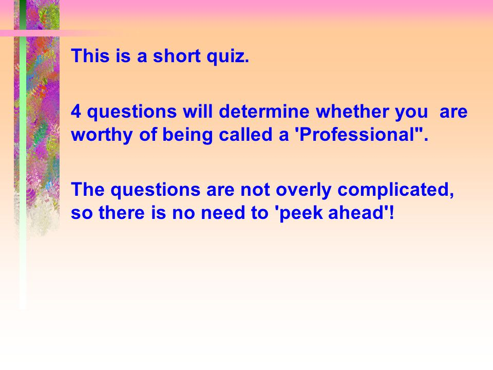 This is a short quiz.