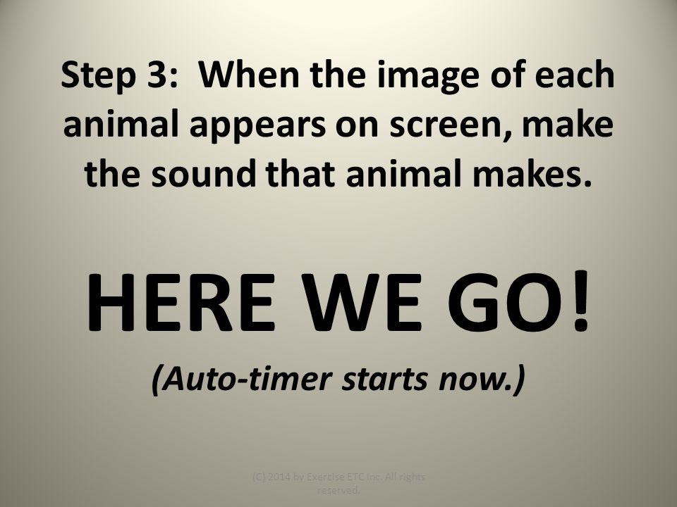 Step 3: When the image of each animal appears on screen, make the sound that animal makes.