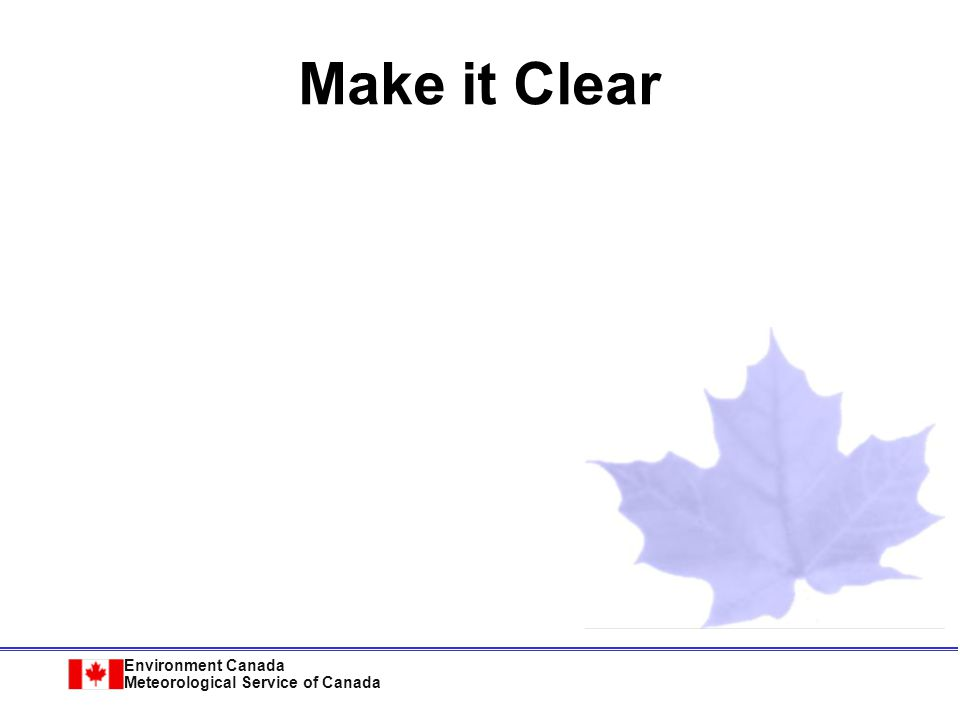 Environment Canada Meteorological Service of Canada 2 m Simple & to the point Keep it Simple