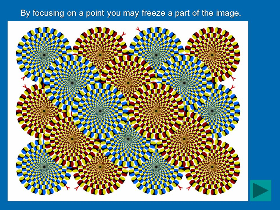 By focusing on a point you may freeze a part of the image.