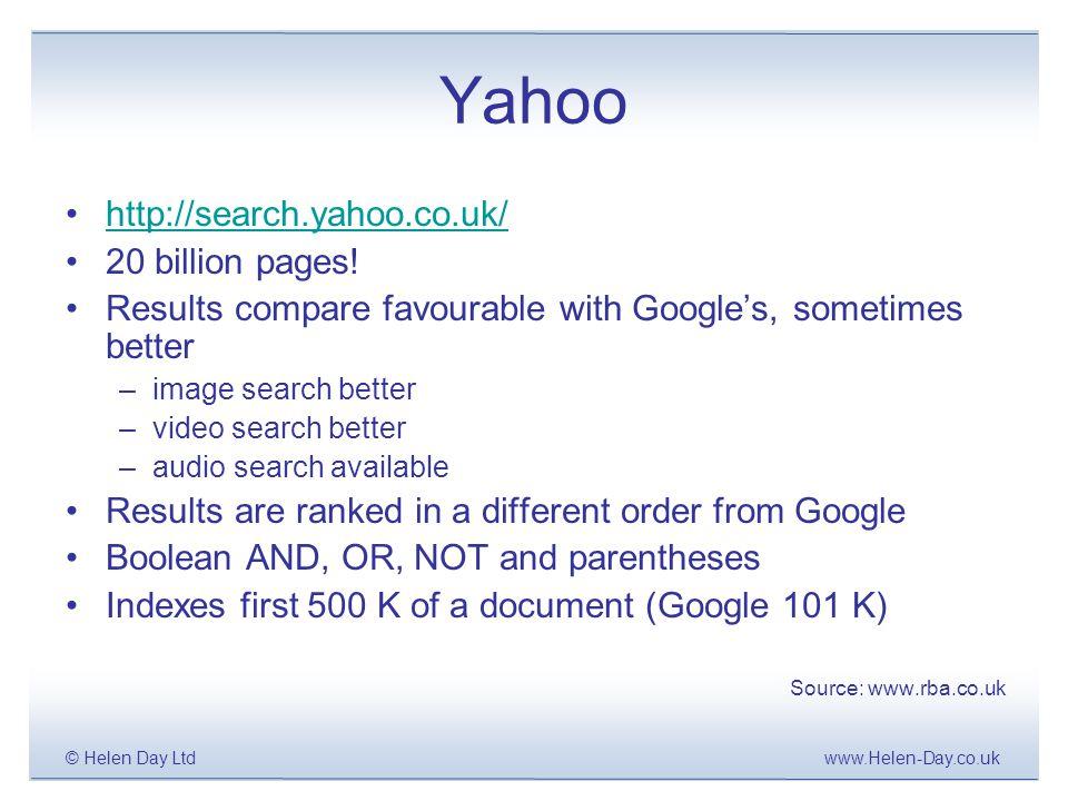www.Helen-Day.co.uk© Helen Day Ltd Yahoo http://search.yahoo.co.uk/ 20 billion pages.