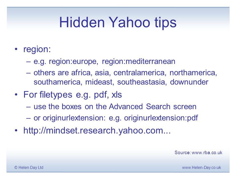 www.Helen-Day.co.uk© Helen Day Ltd Hidden Yahoo tips region: –e.g.