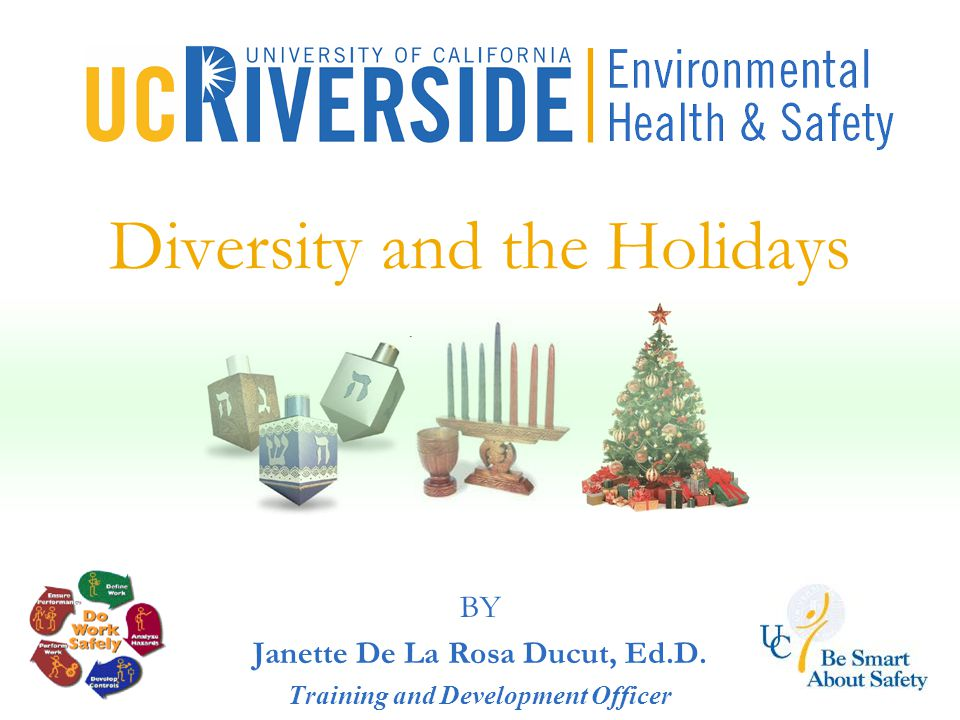 Diversity and the Holidays BY Janette De La Rosa Ducut, Ed.D. Training and Development Officer