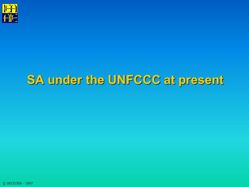 © OECD/IEA - 2007 SA under the UNFCCC at present