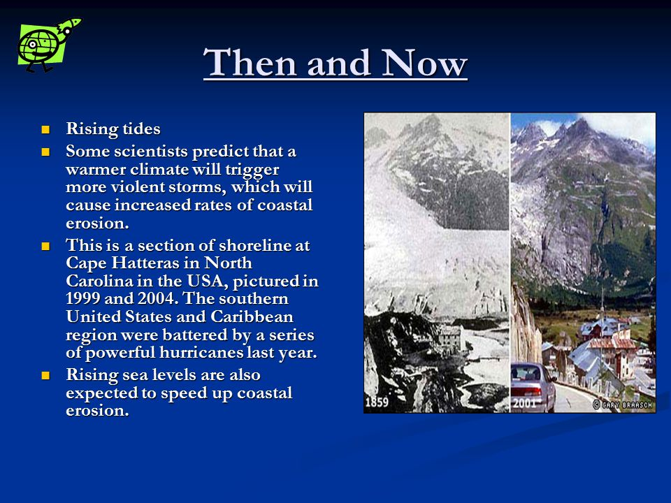 Then and Now Vanishing islands Vanishing islands Other parts of the world could face even more drastic change.
