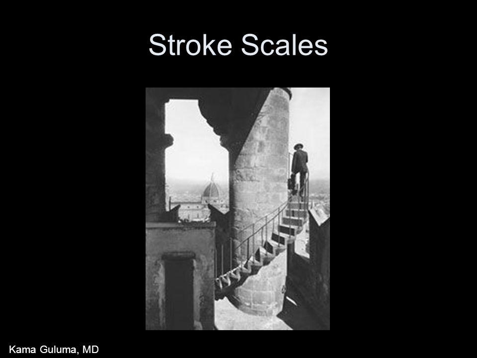 Stroke Scales Kama Guluma, MD