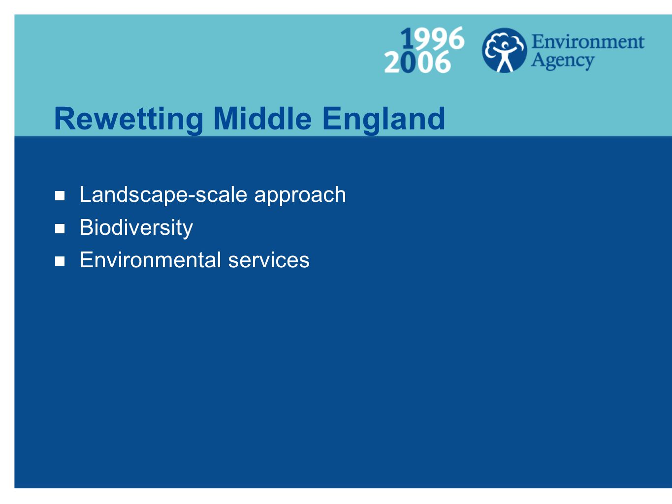 Rewetting Middle England  Landscape-scale approach  Biodiversity  Environmental services