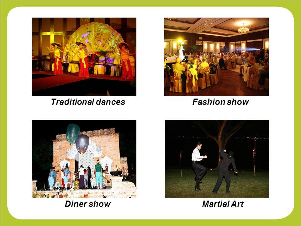 Traditional dancesFashion show Diner showMartial Art
