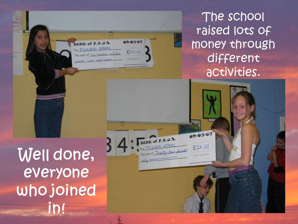 The school raised lots of money through different activities. Well done, everyone who joined in!