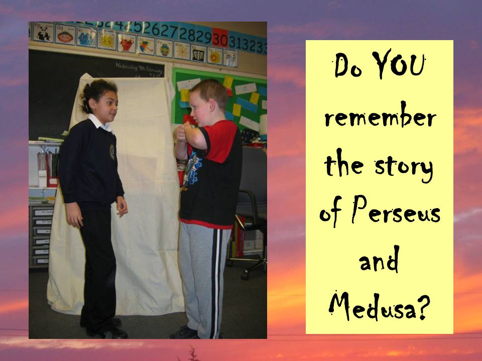 Do YOU remember the story of Perseus and Medusa?