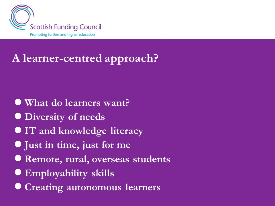 A learner-centred approach. What do learners want.