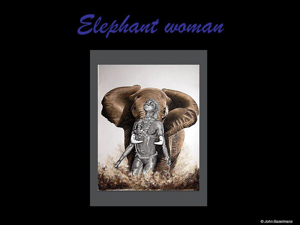 Elephant woman © John Baselmans
