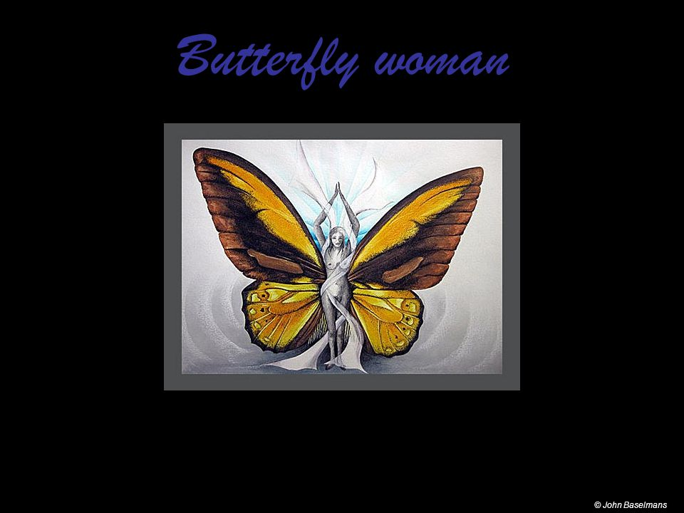 Butterfly woman © John Baselmans