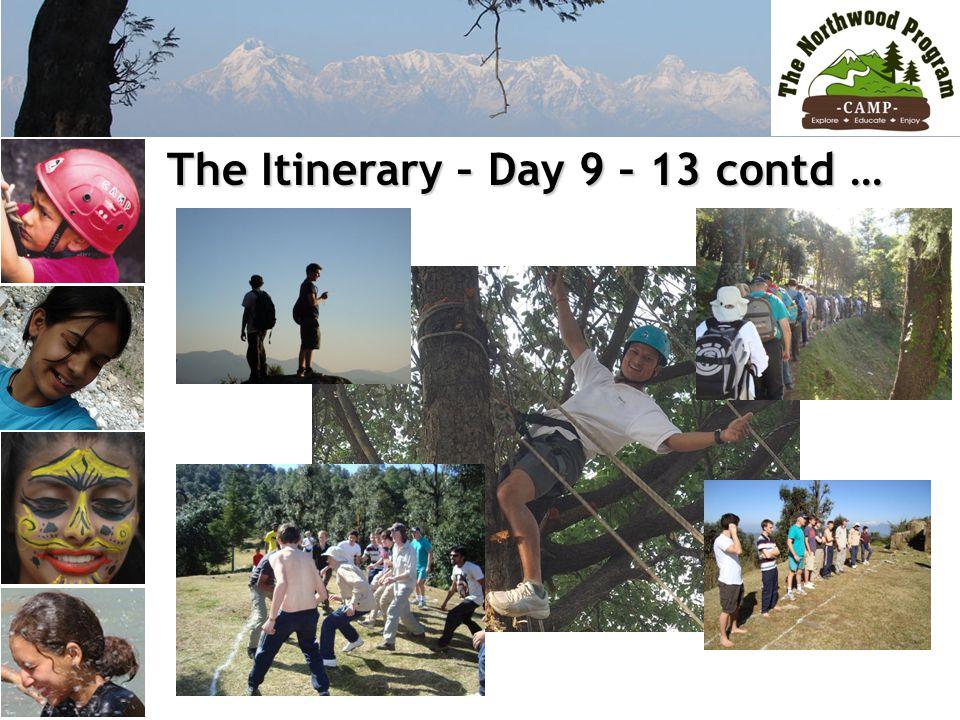 The Itinerary – Day 9 – 13 contd … The Itinerary – Day 9 – 13 contd …