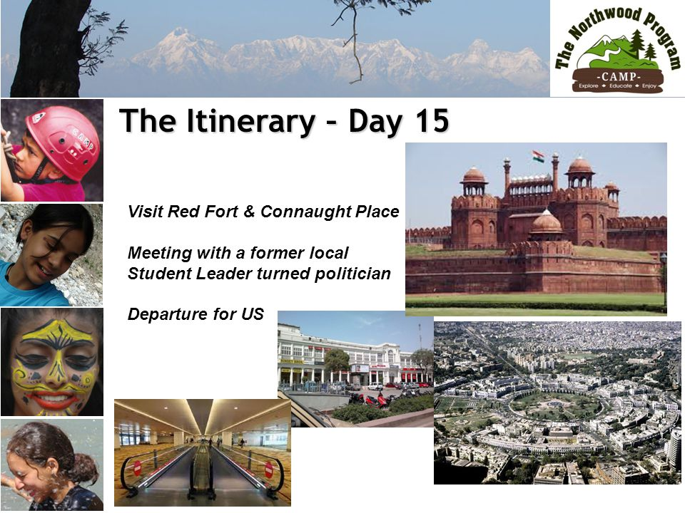 The Itinerary – Day 15 The Itinerary – Day 15 Visit Red Fort & Connaught Place Meeting with a former local Student Leader turned politician Departure for US