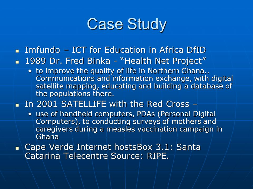 "Case Study Imfundo – ICT for Education in Africa DfID Imfundo – ICT for Education in Africa DfID 1989 Dr. Fred Binka - ""Health Net Project"" 1989 Dr. F"