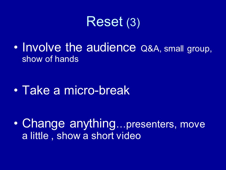 Reset (2) Make breaks between subtopics clear: So we have already talked about… make clear Introduction /Middle /End