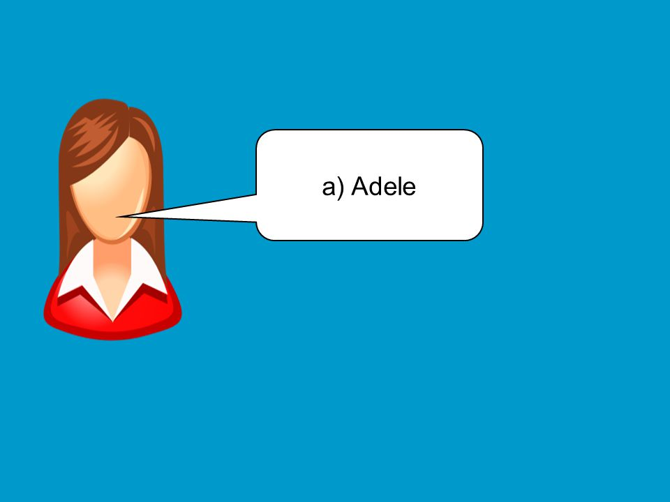 a) Adele