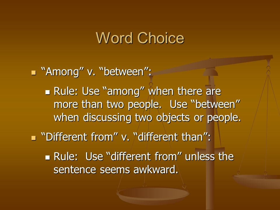 Among v. between : Among v. between : Rule: Use among when there are more than two people.