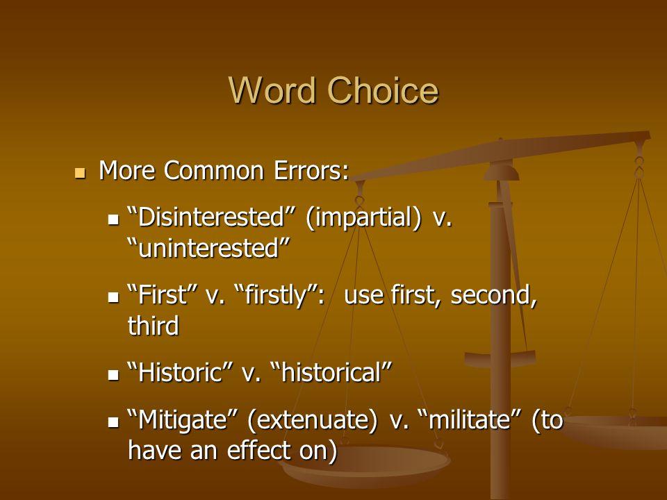 More Common Errors: More Common Errors: Disinterested (impartial) v.