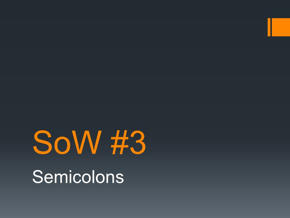 SoW #3 Semicolons