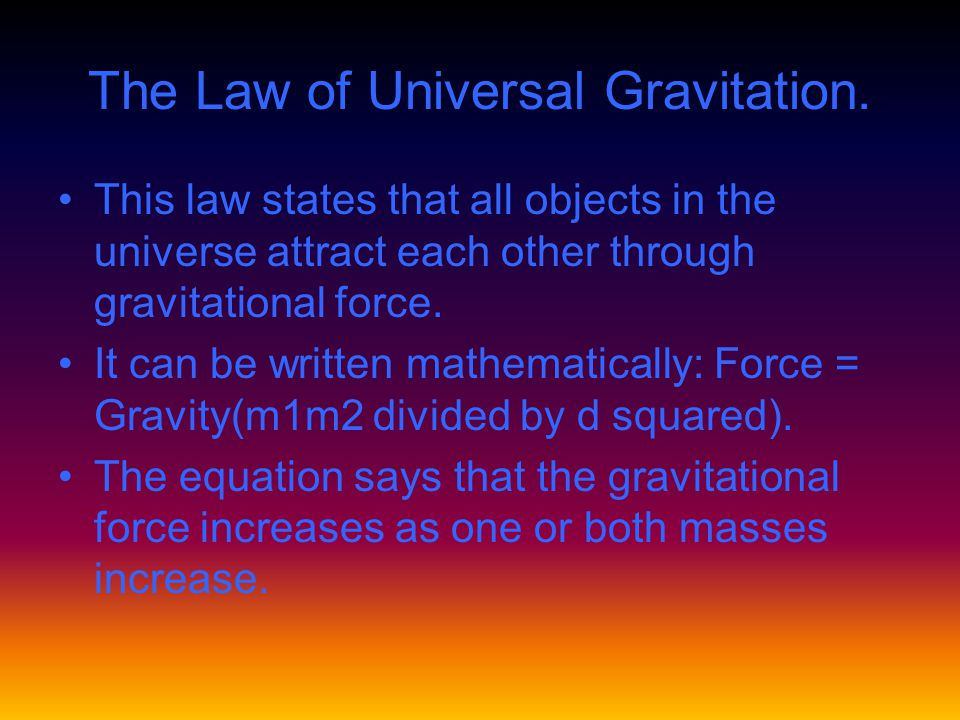 The Law of Universal Gravitation.