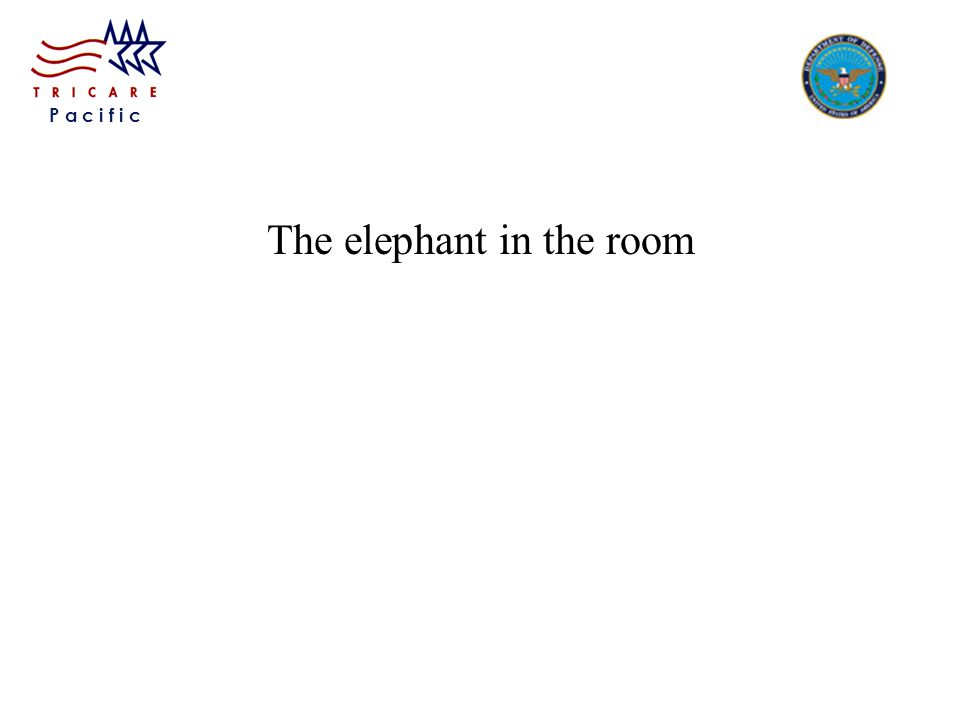P a c i f i c The elephant in the room