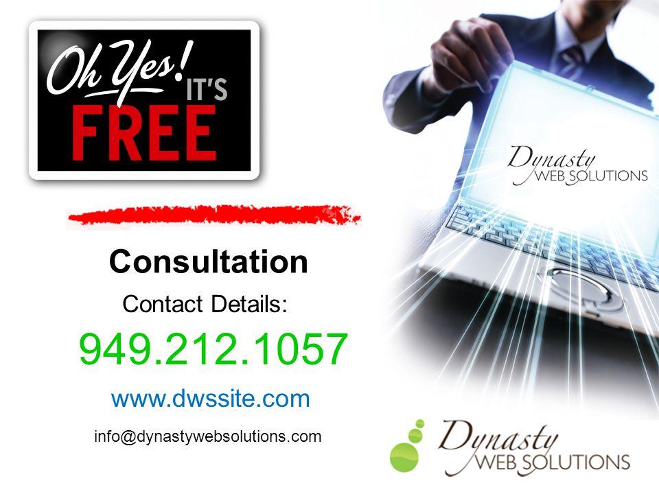 www.dwssite.com 949.212.1057 Contact Details: info@dynastywebsolutions.com Consultation
