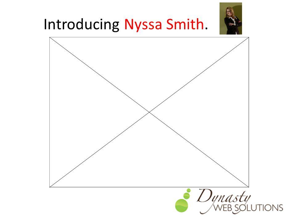 Introducing Nyssa Smith.