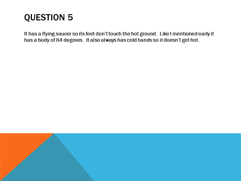 QUESTION 6 My bird will have 3 eyes so it can see prey and predators from a mile.