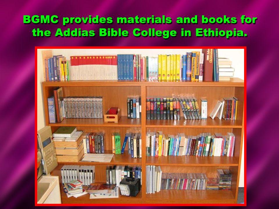 BGMC provides materials and books for the Addias Bible College in Ethiopia.