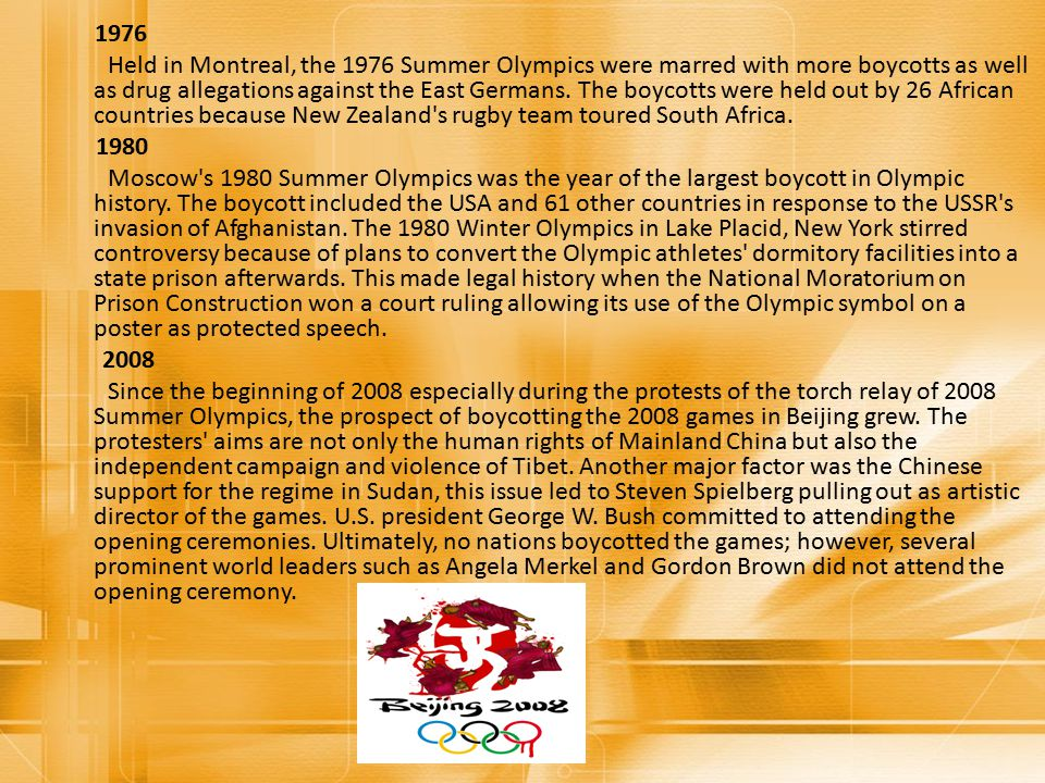 1976 Held in Montreal, the 1976 Summer Olympics were marred with more boycotts as well as drug allegations against the East Germans.