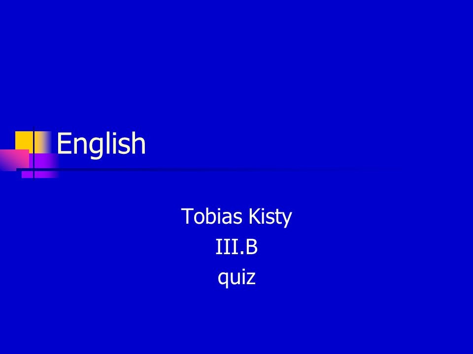 English Tobias Kisty III.B quiz