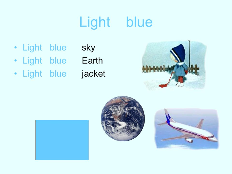 Light blue Light blue sky Light blue Earth Light blue jacket