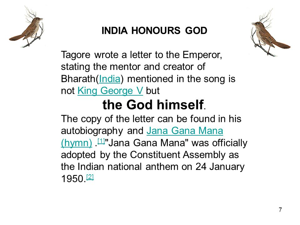 8/16 INDIA HONOURS GOD Tagore wrote a letter to the Emperor, stating the mentor and creator of Bharath(India) mentioned in the song is not King George V butIndiaKing George V the God himself.